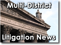 Multi-District Litigation News